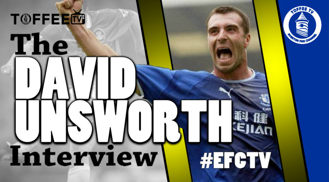 Toffee TV : The David Unsworth Interview