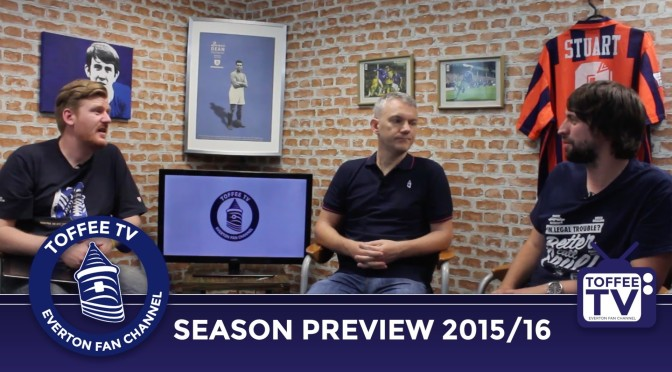 Everton FC Season Preview 2015/16 : Toffee TV