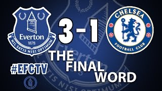Everton 3 – 1 Chelsea  : The Final Word : Toffee TV